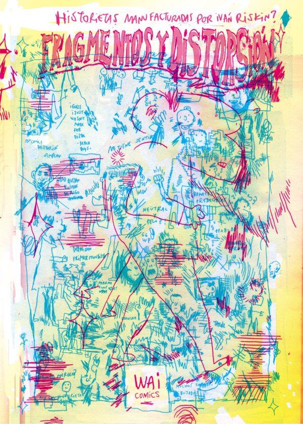 Iván Riskin, Fragmentos y Distorsión, WAI Comics, 2016, 64 págs., 28 x 20 cm.